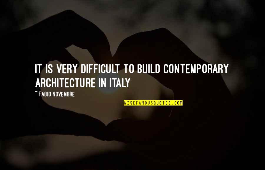 Fabio Quotes By Fabio Novembre: It is very difficult to build contemporary architecture