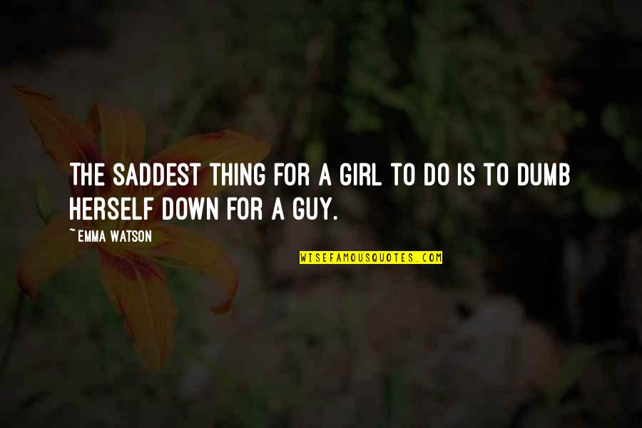 Fabulla Quotes By Emma Watson: The saddest thing for a girl to do