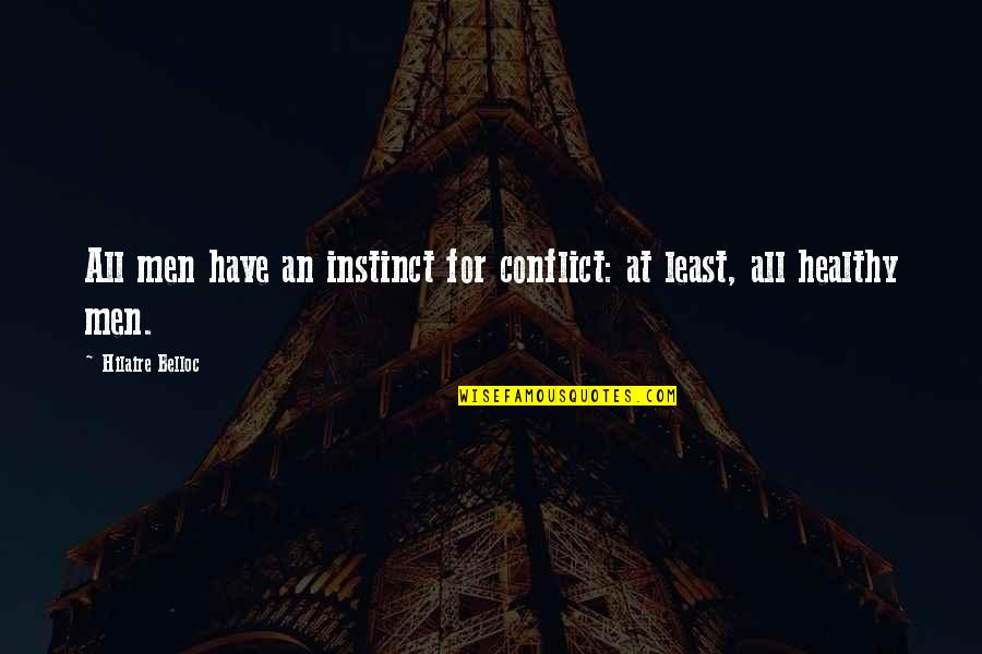 Fabulla Quotes By Hilaire Belloc: All men have an instinct for conflict: at