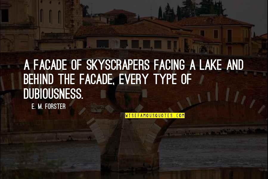 Facade Quotes By E. M. Forster: A facade of skyscrapers facing a lake and