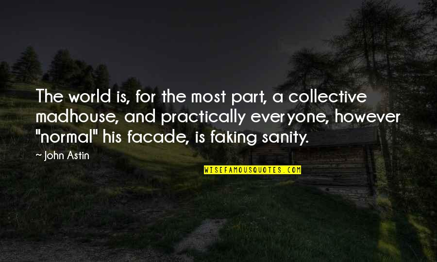 Facade Quotes By John Astin: The world is, for the most part, a