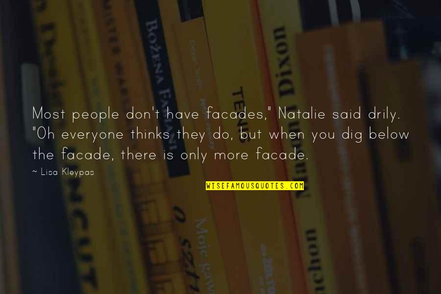 """Facade Quotes By Lisa Kleypas: Most people don't have facades,"""" Natalie said drily."""