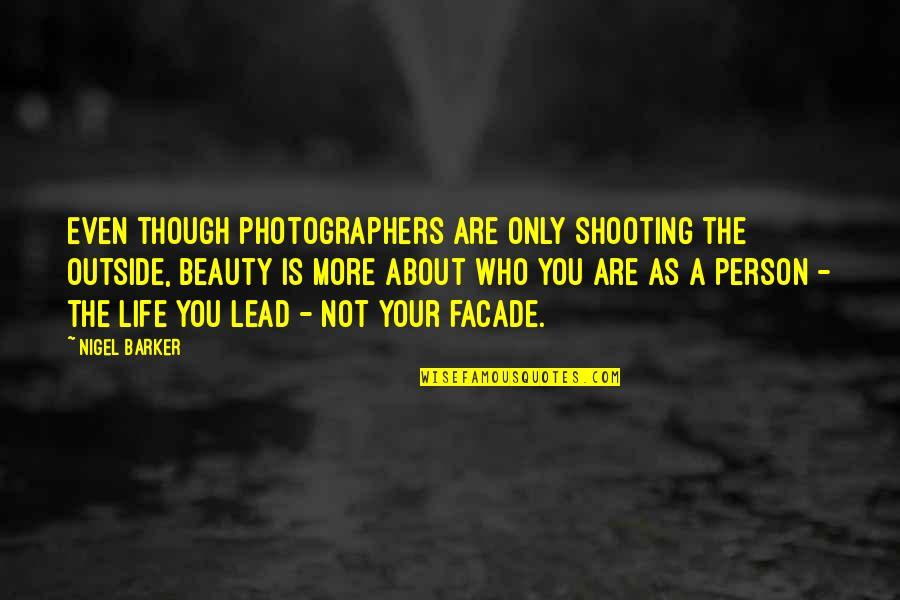 Facade Quotes By Nigel Barker: Even though photographers are only shooting the outside,