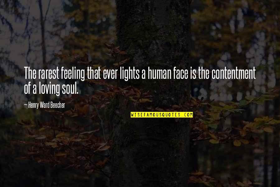 Face Lights Up Quotes By Henry Ward Beecher: The rarest feeling that ever lights a human