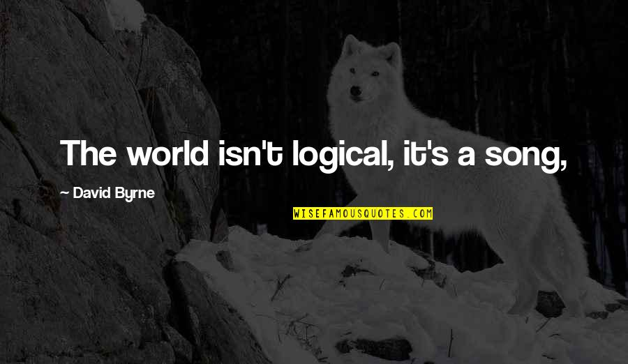 Facebook Cover Page Love Quotes By David Byrne: The world isn't logical, it's a song,