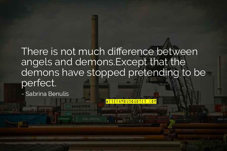 Facebook Pinterest Quotes By Sabrina Benulis: There is not much difference between angels and