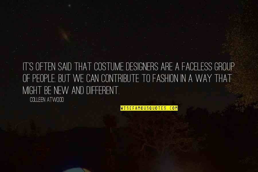 Faceless Quotes By Colleen Atwood: It's often said that costume designers are a