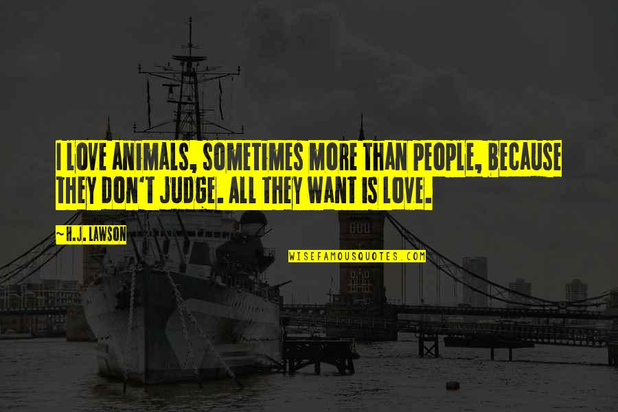 Fachidiot Quotes By H.J. Lawson: I love animals, sometimes more than people, because