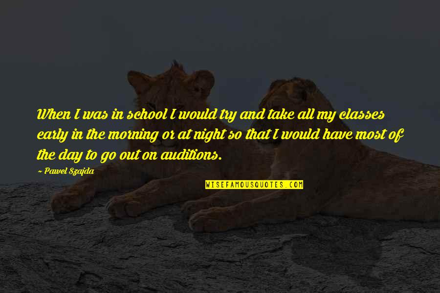 Facing Fears Of Love Quotes By Pawel Szajda: When I was in school I would try