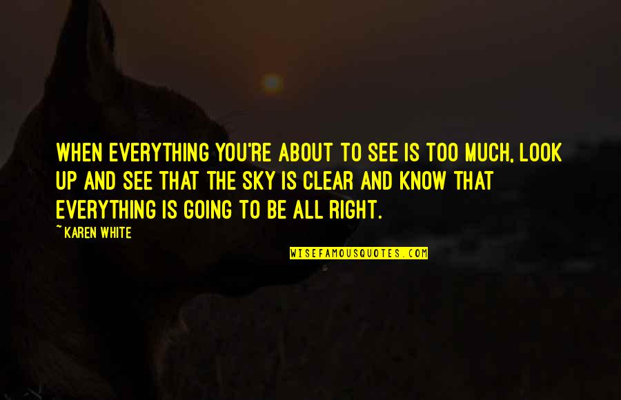 Factotum Film Quotes By Karen White: When everything you're about to see is too