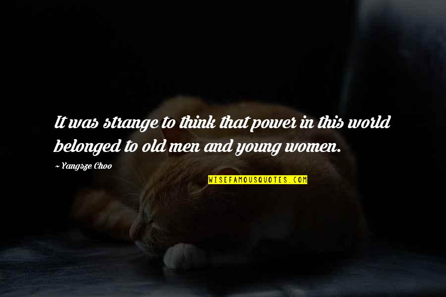 Factotum Film Quotes By Yangsze Choo: It was strange to think that power in