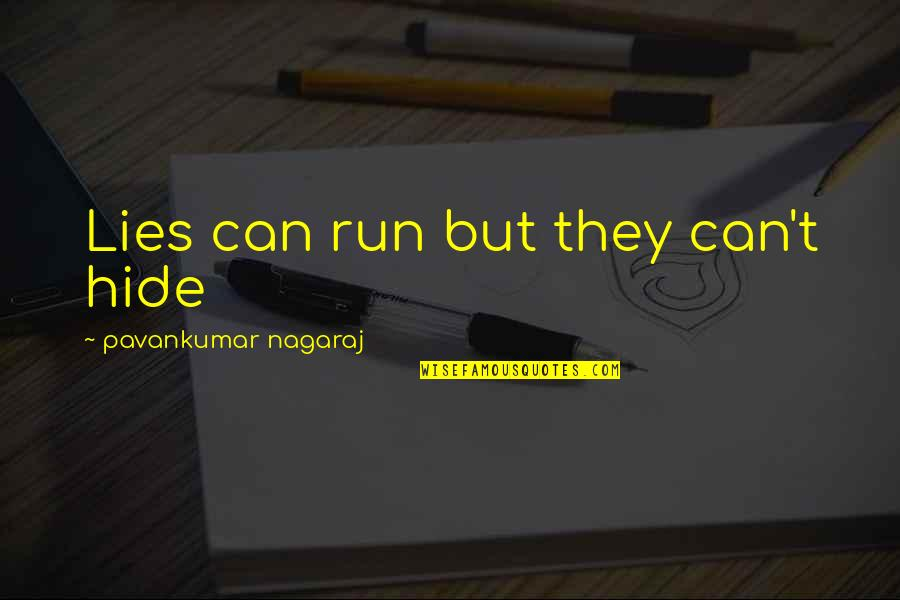 Facts And Lies Quotes By Pavankumar Nagaraj: Lies can run but they can't hide