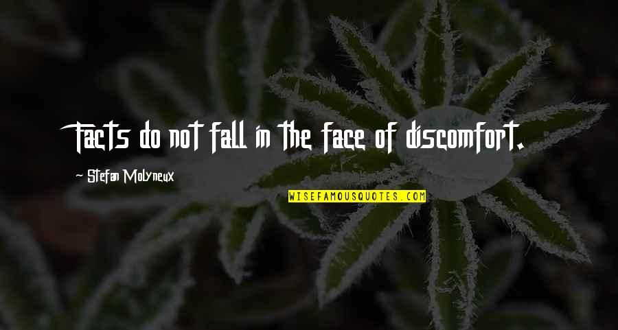 Facts And Reality Quotes By Stefan Molyneux: Facts do not fall in the face of