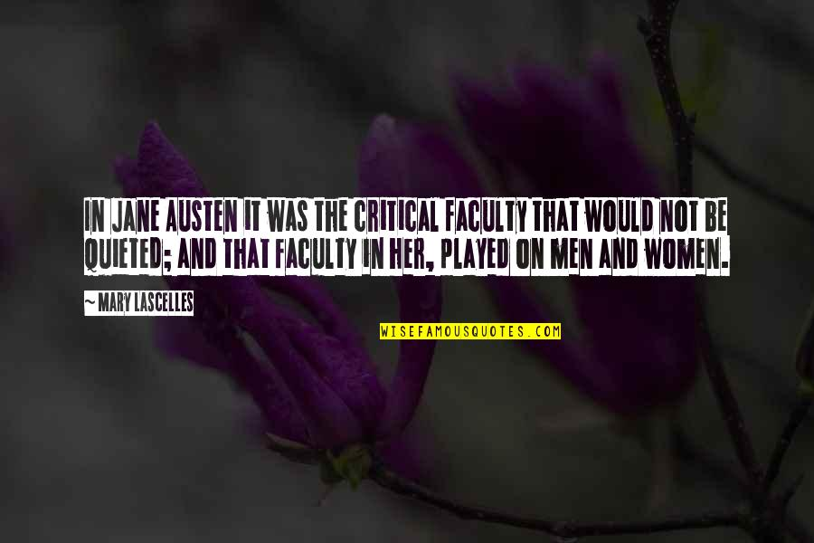 Faculty Quotes By Mary Lascelles: In Jane Austen it was the critical faculty