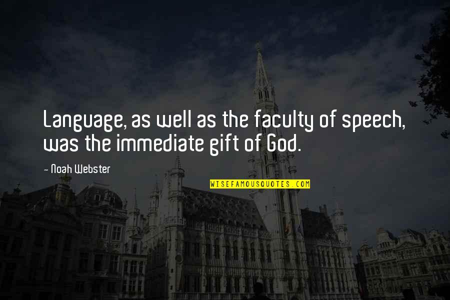 Faculty Quotes By Noah Webster: Language, as well as the faculty of speech,