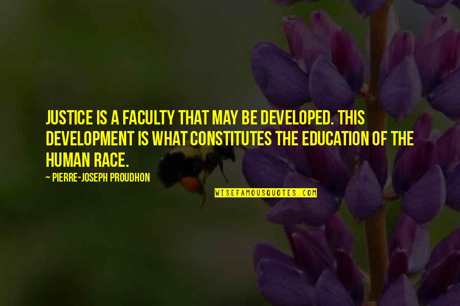 Faculty Quotes By Pierre-Joseph Proudhon: Justice is a faculty that may be developed.