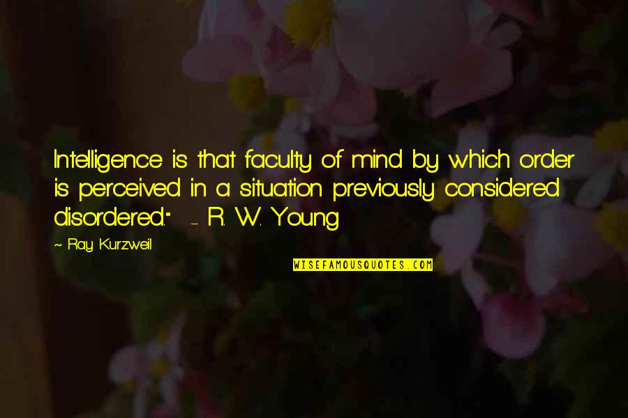 Faculty Quotes By Ray Kurzweil: Intelligence is that faculty of mind by which