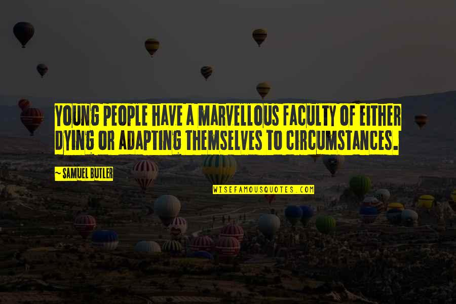 Faculty Quotes By Samuel Butler: Young people have a marvellous faculty of either