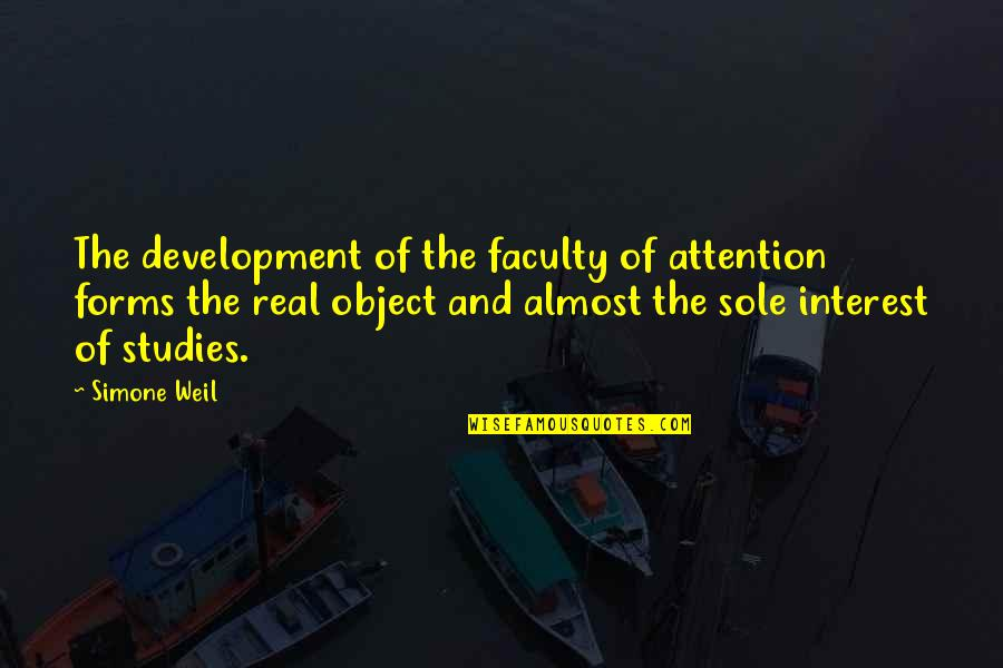 Faculty Quotes By Simone Weil: The development of the faculty of attention forms