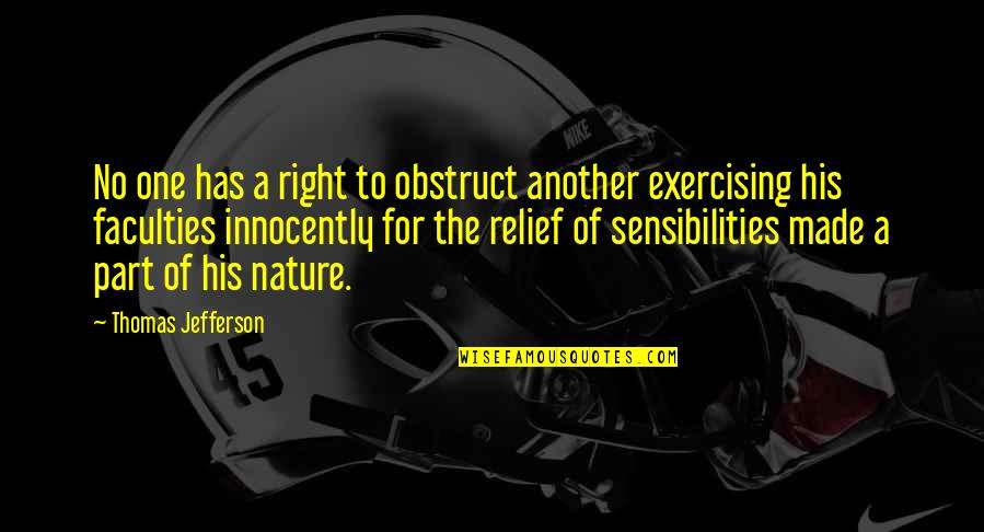 Faculty Quotes By Thomas Jefferson: No one has a right to obstruct another