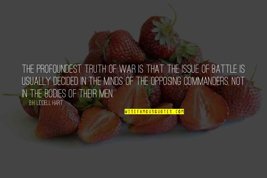 Fahmida Riaz Quotes By B.H. Liddell Hart: The profoundest truth of war is that the