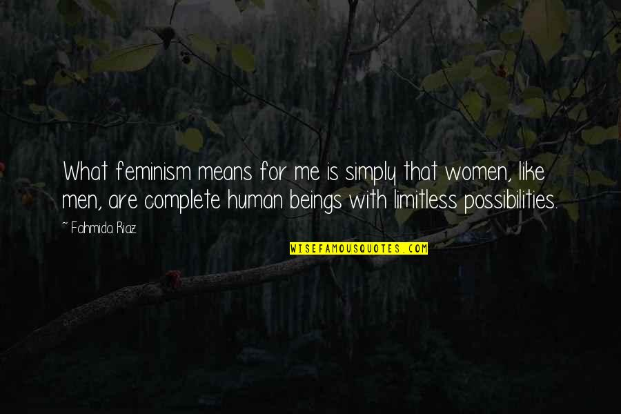 Fahmida Riaz Quotes By Fahmida Riaz: What feminism means for me is simply that
