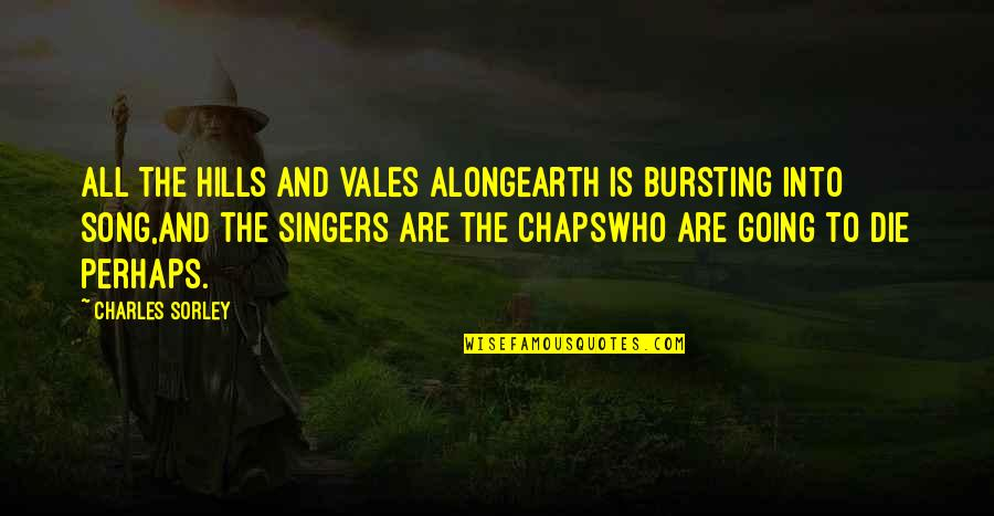 Failing Health Quotes By Charles Sorley: All the hills and vales alongEarth is bursting