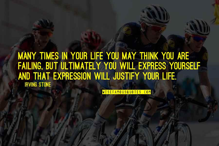 Failing In Life Quotes By Irving Stone: Many times in your life you may think