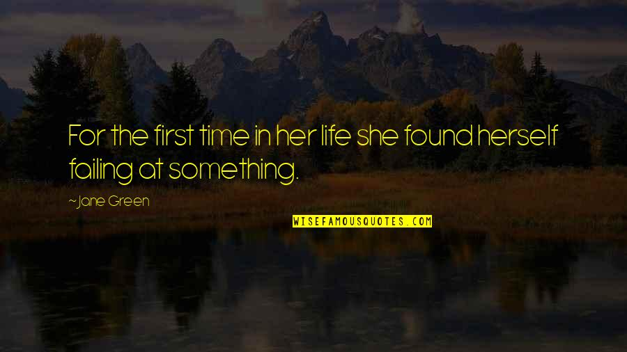 Failing In Life Quotes By Jane Green: For the first time in her life she