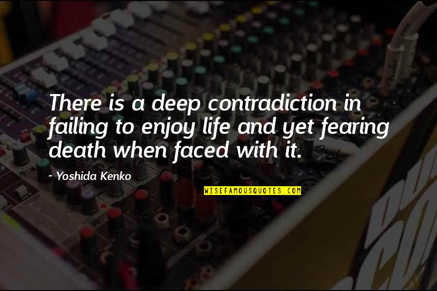 Failing In Life Quotes By Yoshida Kenko: There is a deep contradiction in failing to