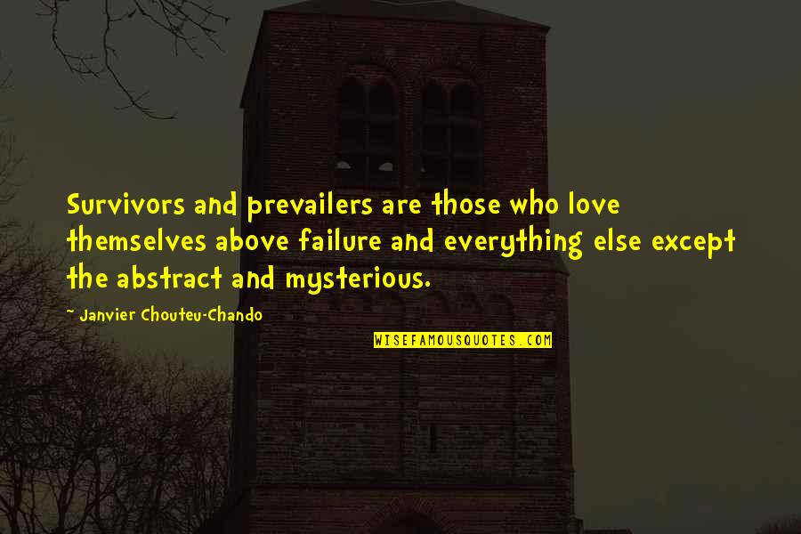 Failure And Motivational Quotes By Janvier Chouteu-Chando: Survivors and prevailers are those who love themselves