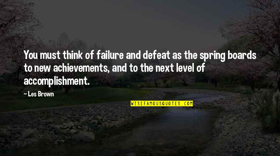 Failure And Motivational Quotes By Les Brown: You must think of failure and defeat as