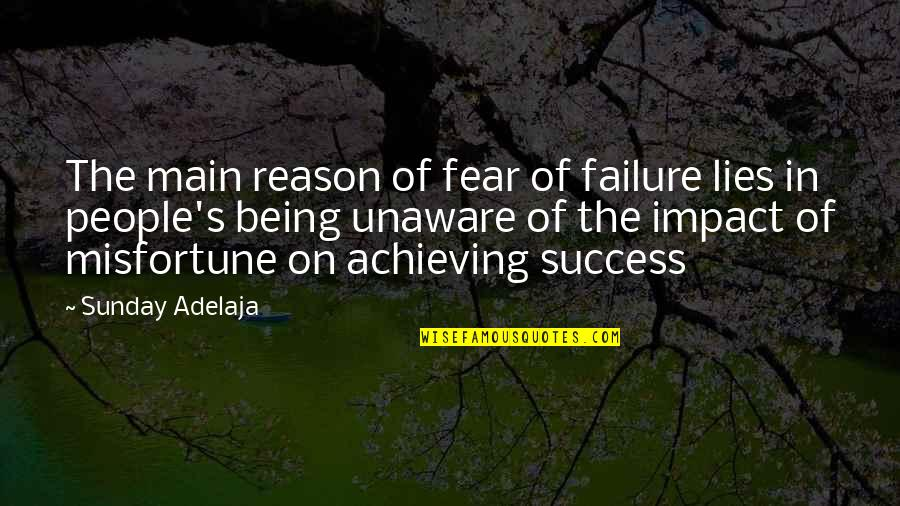 Failure Being Success Quotes By Sunday Adelaja: The main reason of fear of failure lies