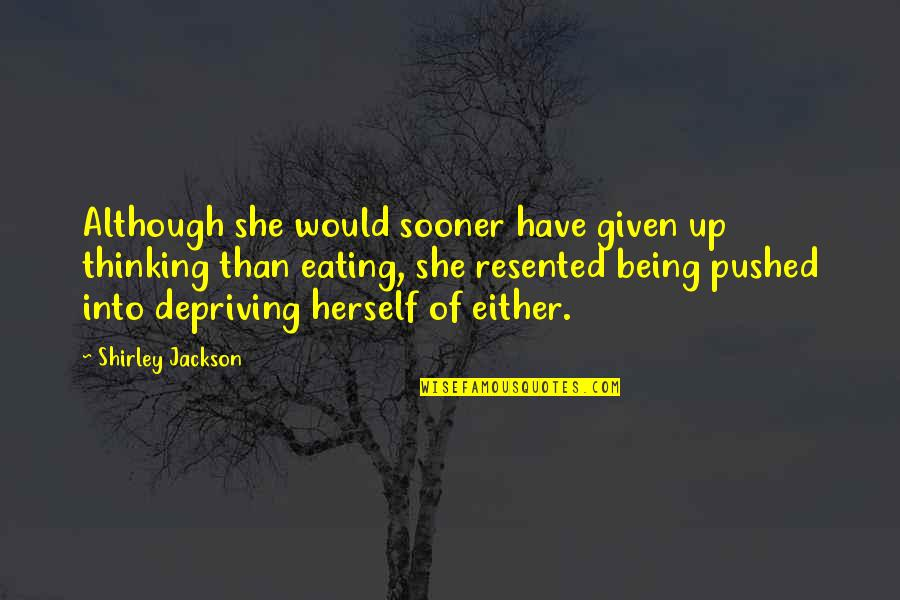 Failure Is Not Permanent Quotes By Shirley Jackson: Although she would sooner have given up thinking
