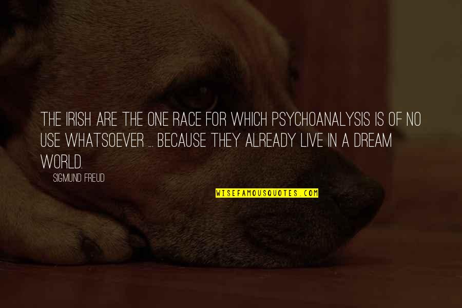 Failure Is Not Permanent Quotes By Sigmund Freud: The Irish are the one race for which