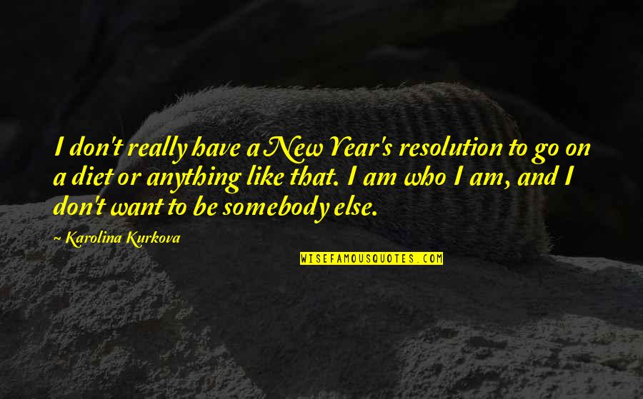 Failure Leading To Success Quotes By Karolina Kurkova: I don't really have a New Year's resolution