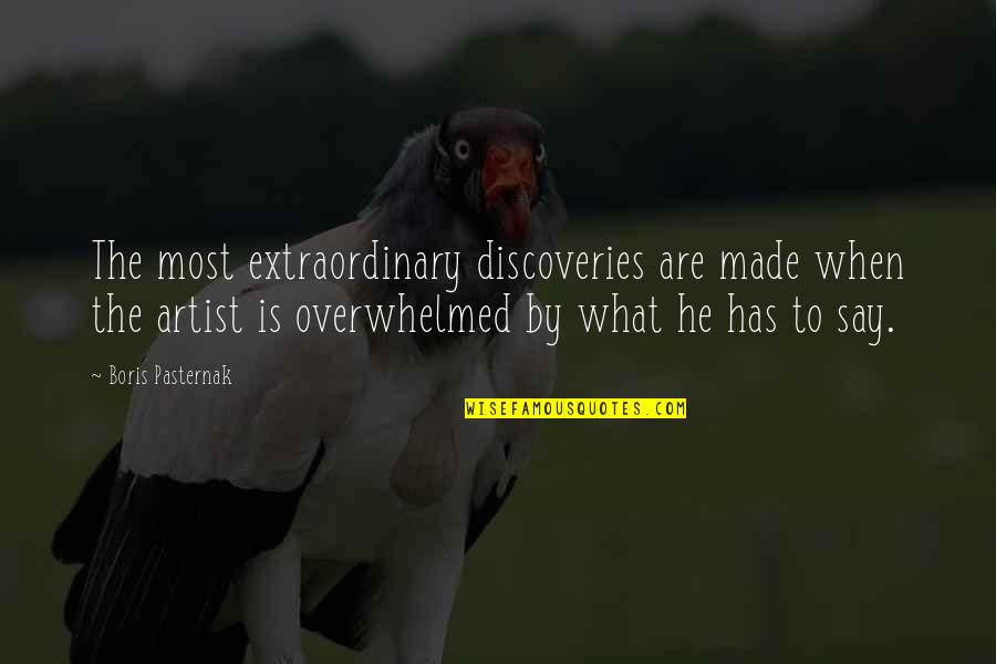 Failures Pillars Success Quotes By Boris Pasternak: The most extraordinary discoveries are made when the