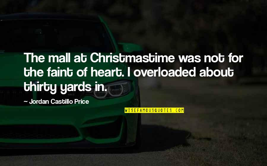 Faint Not Quotes By Jordan Castillo Price: The mall at Christmastime was not for the