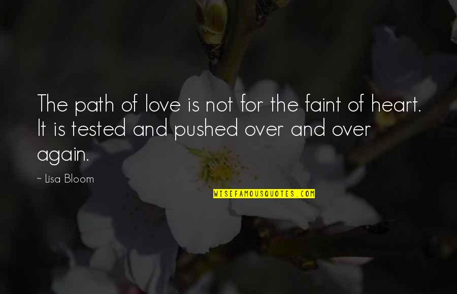 Faint Not Quotes By Lisa Bloom: The path of love is not for the