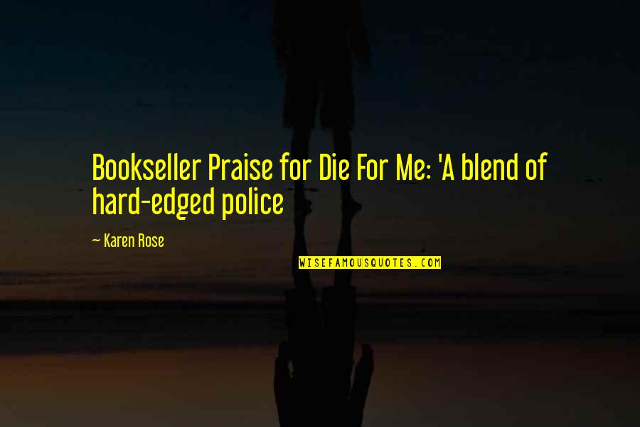 Faintheartedness Quotes By Karen Rose: Bookseller Praise for Die For Me: 'A blend