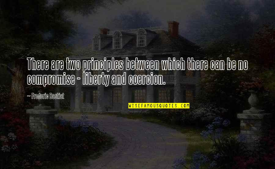 Faire L'amour Quotes By Frederic Bastiat: There are two principles between which there can