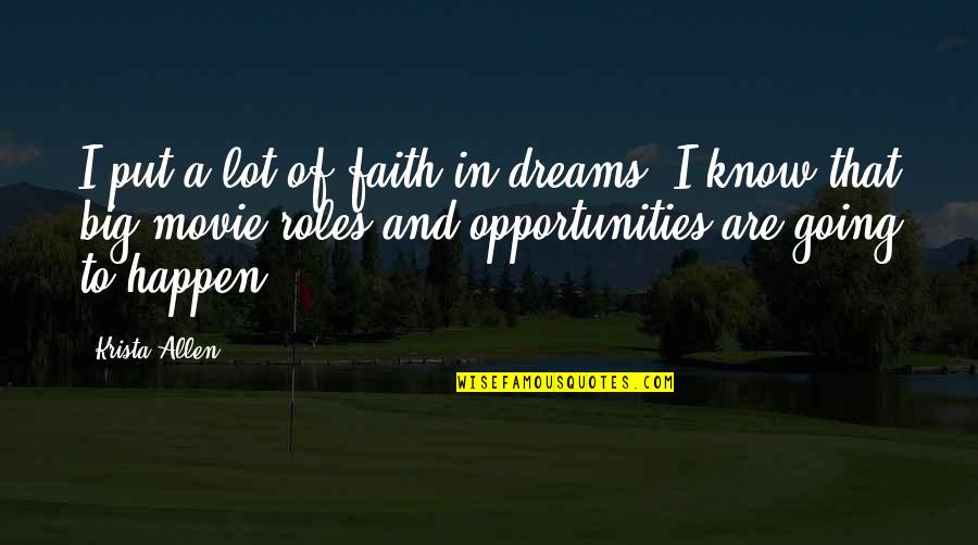 Faith In Dreams Quotes By Krista Allen: I put a lot of faith in dreams.