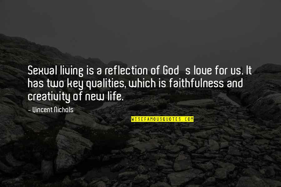 Faithfulness Of God Quotes By Vincent Nichols: Sexual living is a reflection of God's love