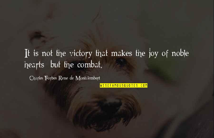 Fake Fans Quotes By Charles Forbes Rene De Montalembert: It is not the victory that makes the