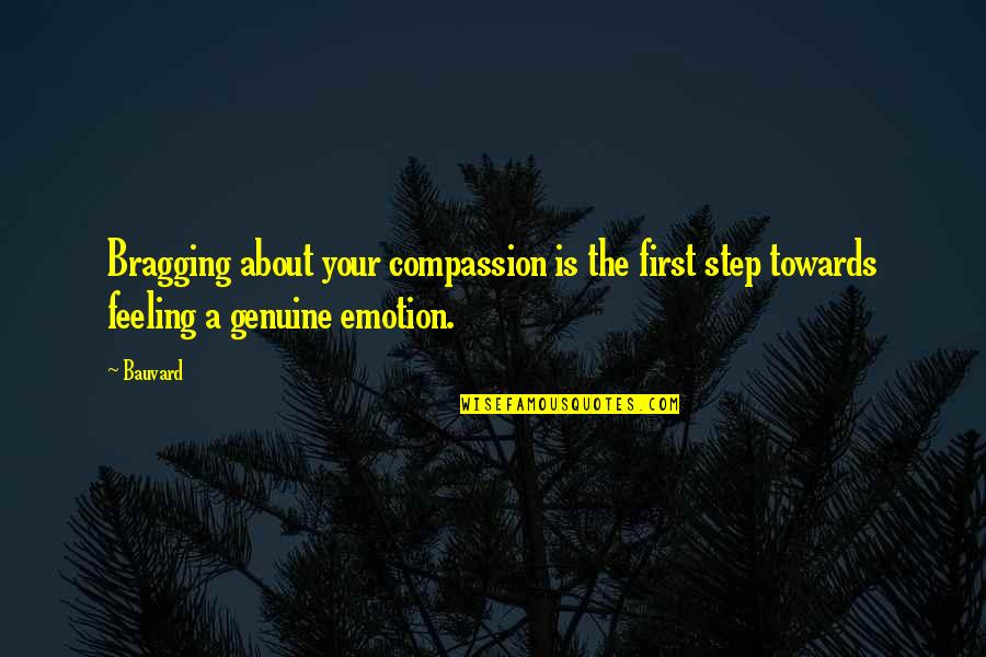 Fake Smile Poems Quotes By Bauvard: Bragging about your compassion is the first step