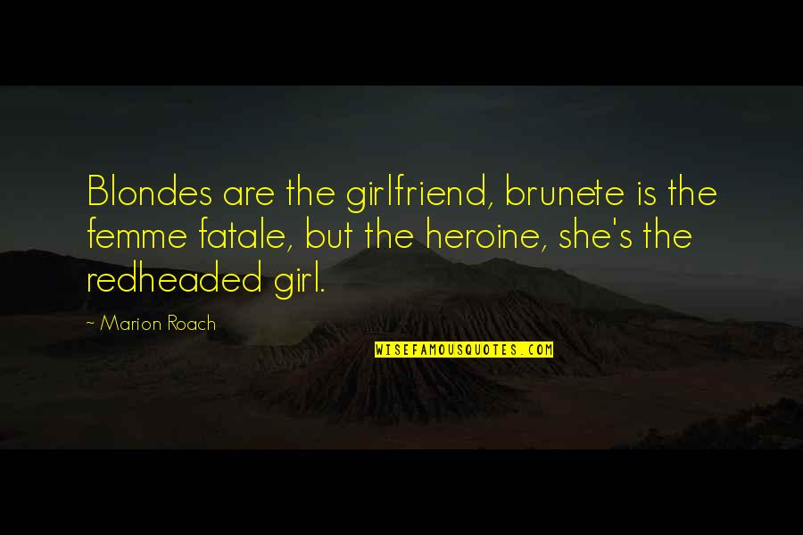 Fall Asleep Texting Quotes By Marion Roach: Blondes are the girlfriend, brunete is the femme