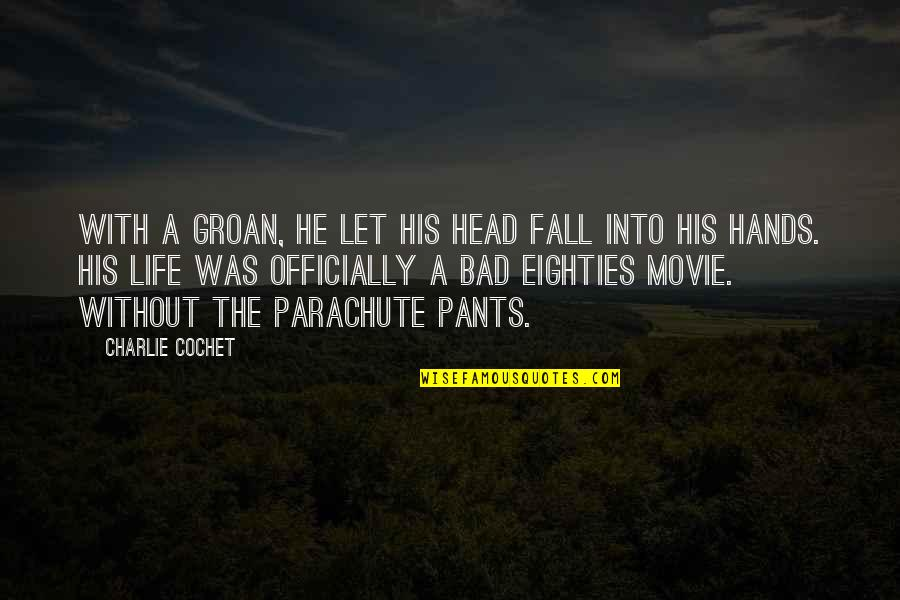 Fall Into Quotes By Charlie Cochet: With a groan, he let his head fall