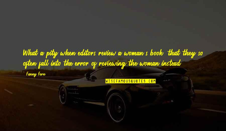 Fall Into Quotes By Fanny Fern: What a pity when editors review a woman's