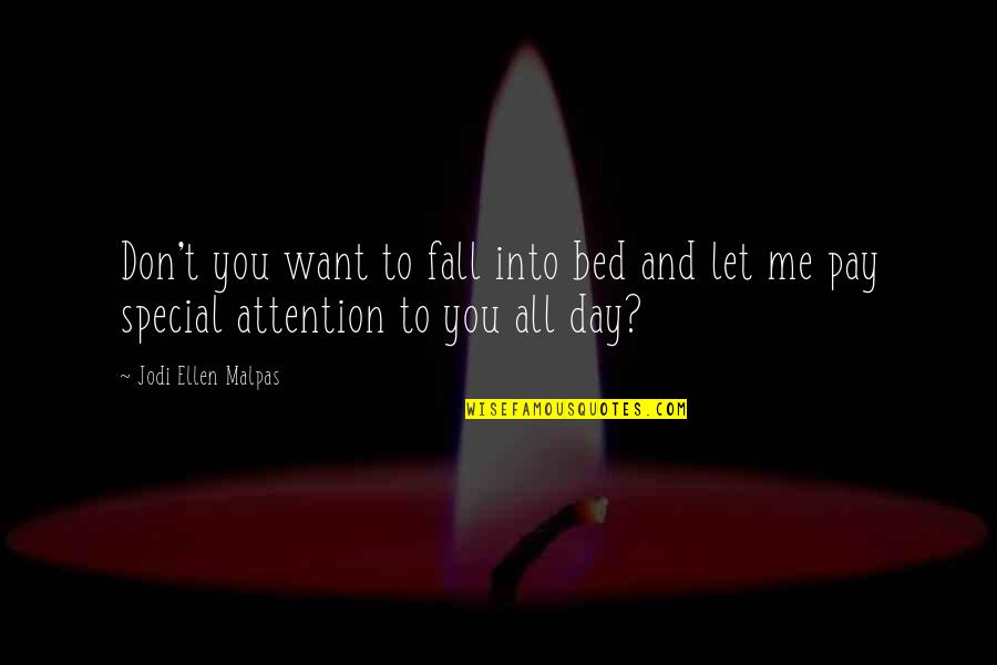 Fall Into Quotes By Jodi Ellen Malpas: Don't you want to fall into bed and