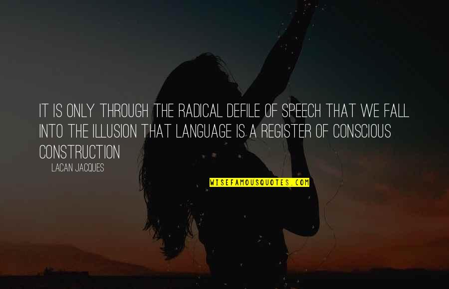 Fall Into Quotes By Lacan Jacques: It is only through the radical defile of